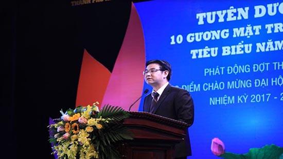 Bí thư Thành đoàn Hà Nội Nguyễn Văn Thắng: Thanh niên Thủ đô gương mẫu đi đầu trong công tác Đoàn và phong trào thanh thiếu niên cả nước