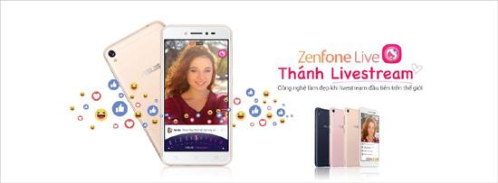 ZenFone Live – smartphone chuyên livestream đầu tiên trên thế giới với chế độ làm đẹp realtime